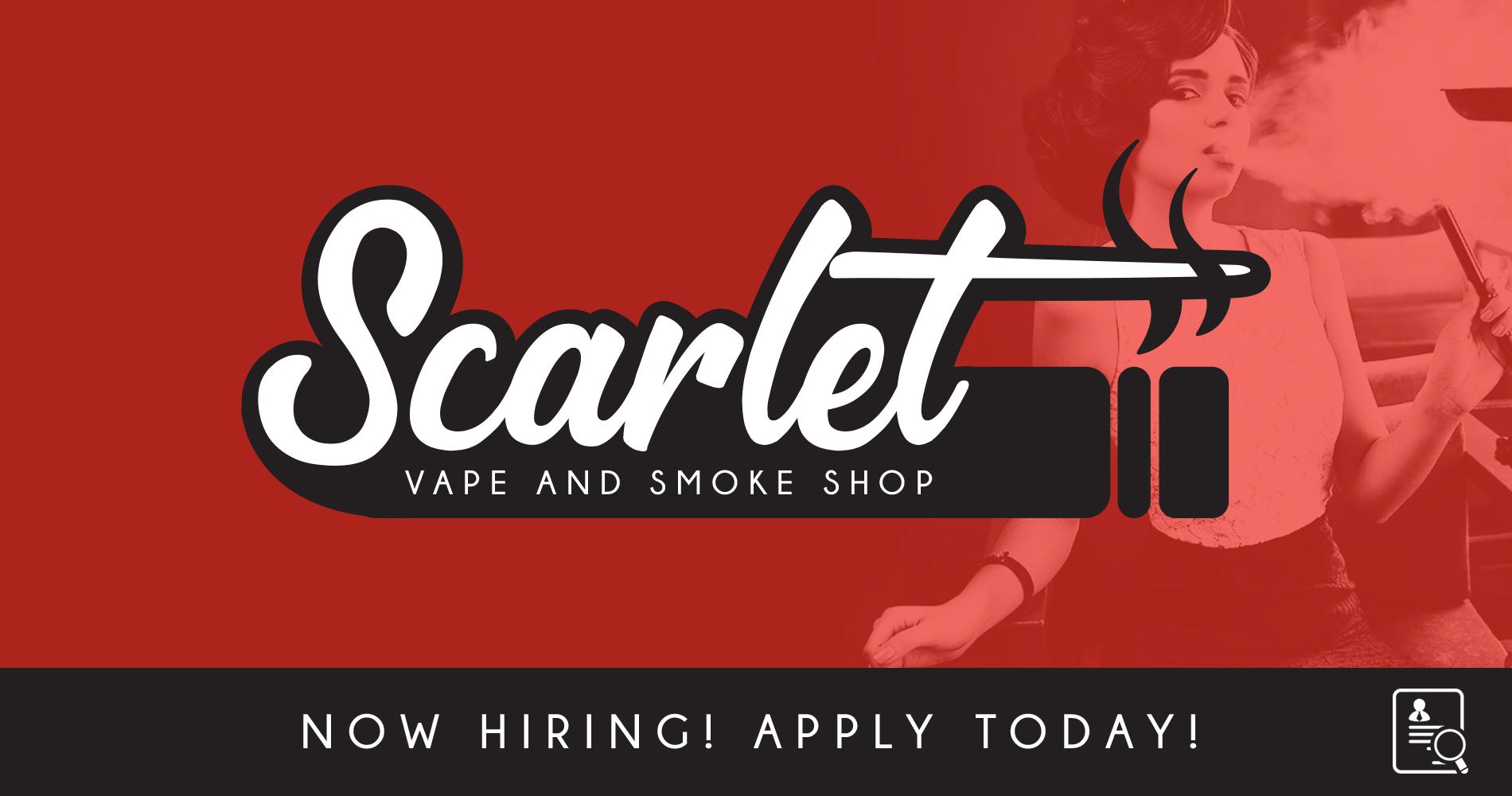 Work at Scarlet   Scarlet Smoke Shop
